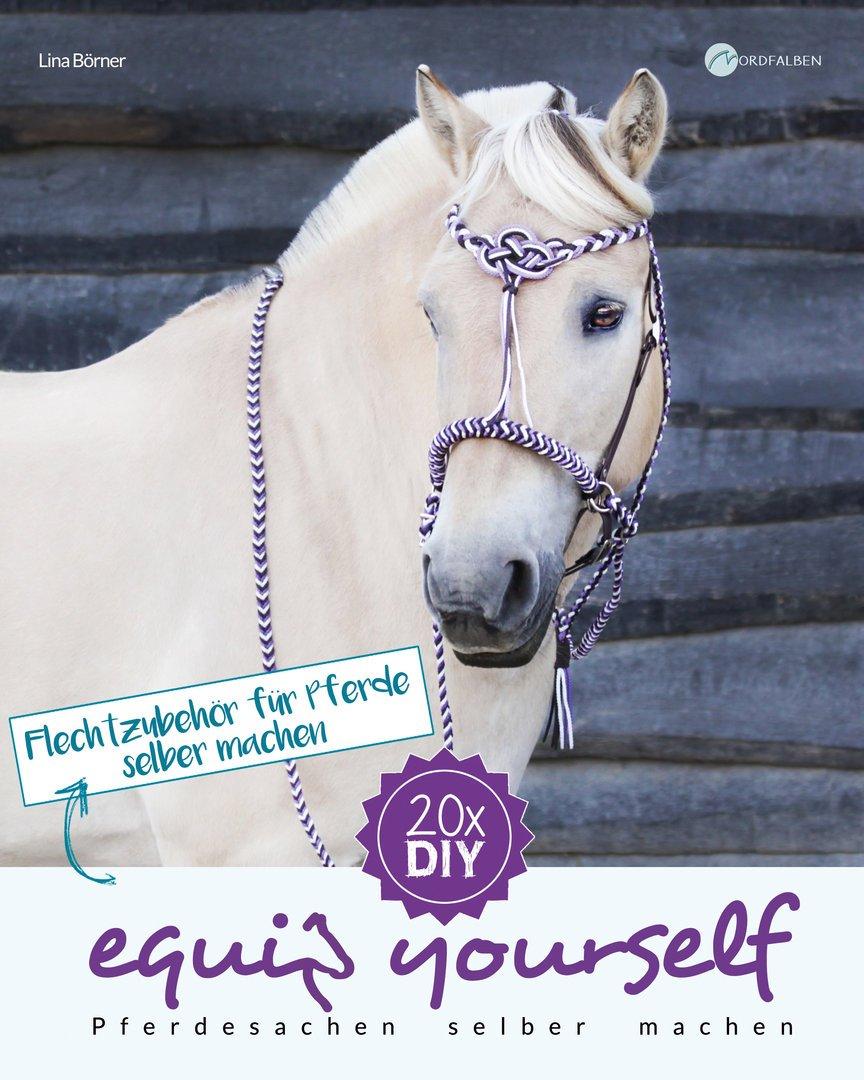 Equip Yourself Flechtzubehör Für Pferde Selber Machen